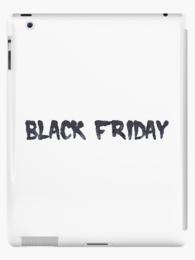 Black Friday Its Black Friday Ipad Case Skin By Dpani Redbubble