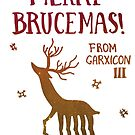 Merry Brucemas from Garxicon III! by BattleBird