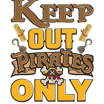 Keep Out Pirates Only by Distrill