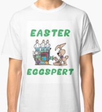 "Happy Easter ""Easter Eggspert"" Classic T-Shirt"
