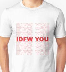 IDFW you Unisex T-Shirt