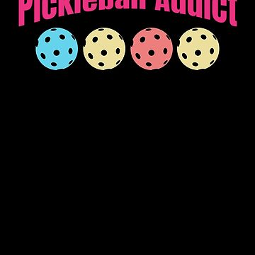 Pickleball Addict by KanigMarketplac