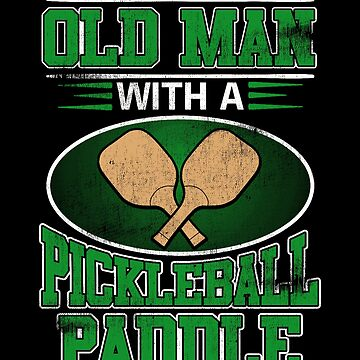 Pickleball Never Underestimate Old Man Pickleball Paddle by KanigMarketplac