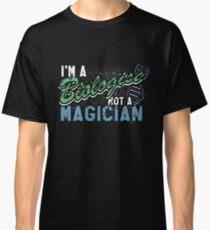 I am a biologist, not a magician Classic T-Shirt