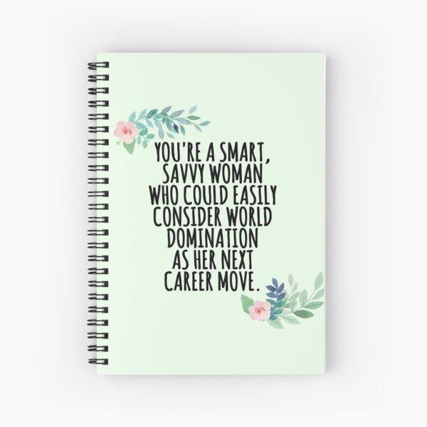 smart, savvy woman Spiral Notebook