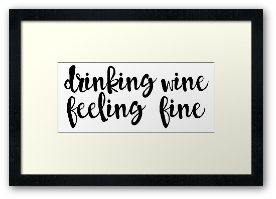 Drinking Wine, Feeling Fine by Kt Farello Designs