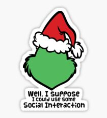 Social Interaction- Grinch Quote Sticker
