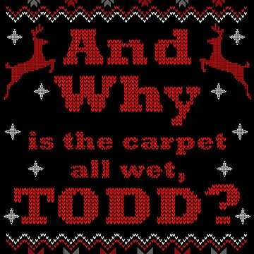 And Why is the Carpet All wet, TODD? Vacation by karyatik