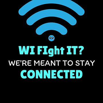 Wi FIght It Cute WiFi Pun by DogBoo