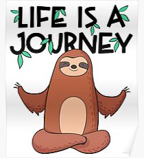 Life Is A Journey Sloth Poster