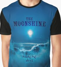 The Moonshine Made Me Do It Graphic T-Shirt