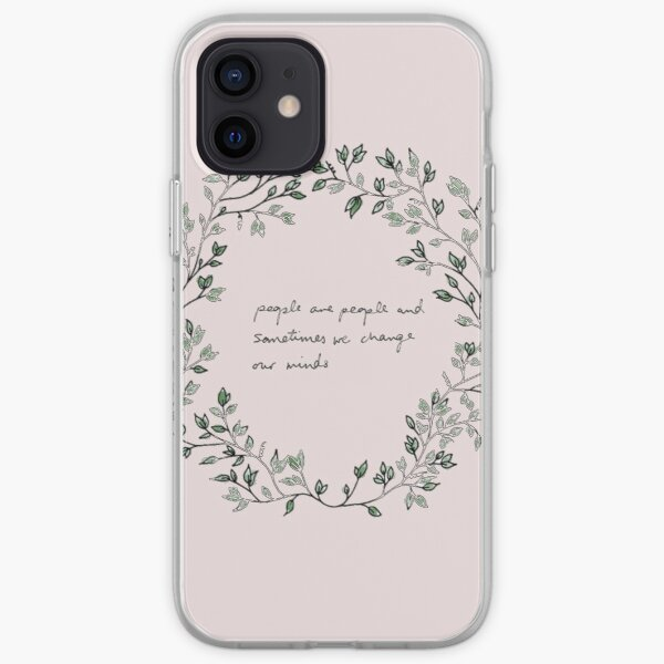people are people and sometimes we change our mind's iPhone Soft Case