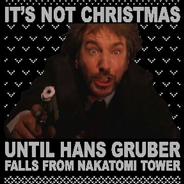 Its Not Christmas Until Hans Gruber Falls Off Nakatomi Tower die hard ugly sweater by FrederickSmart