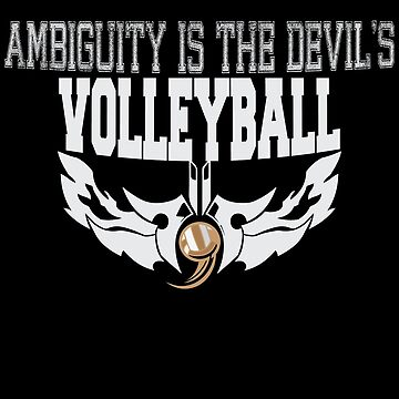 Ambiguity Is The Devils Volleyball by overstyle