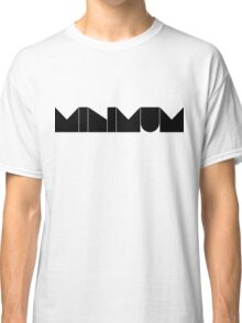 minimum. Classic T-Shirt