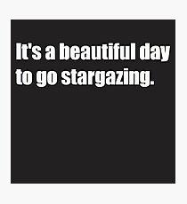 Lámina fotográfica It's a beautiful day to go stargazing.