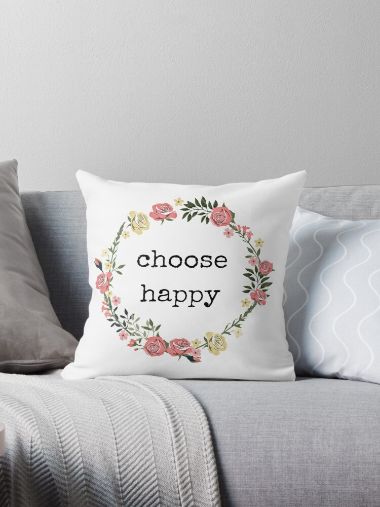 \'Choose Happy, Quotes, Gifts, Presents; cheerful, merry, joyful, blessed,  good vibes only, blissful, radiant, sunny, smile\' Throw Pillow by Digital  ...