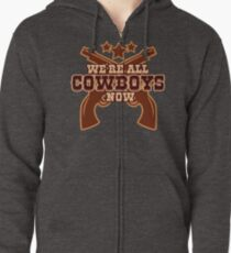 We're all Cowboys now | Red Dead Redemption 2 Zipped Hoodie