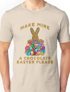 """Easter """"Make Mine A Chocolate Easter Please"""" Unisex T-Shirt"""