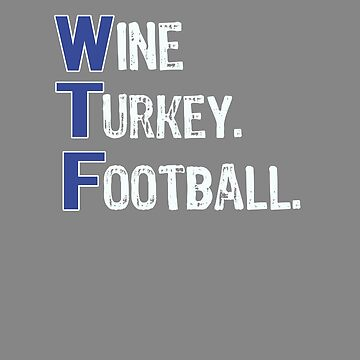 Top Fun Wine Turkey Football Thanksgiving Detroit Colors by LGamble12345
