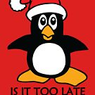 Funny Christmas Penguin Is it too late to be good by ironydesigns