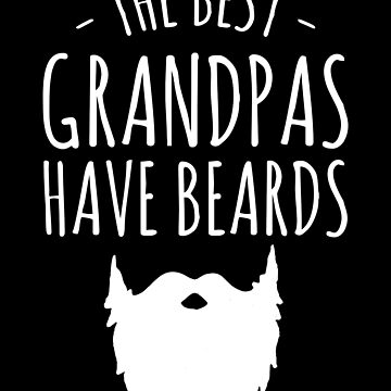 The best grandpas have beards - bearded grandpa by alexmichel