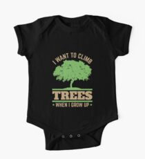 Arborist Arboriculture I Want To Climb Trees When I Grow Up One Piece - Short Sleeve