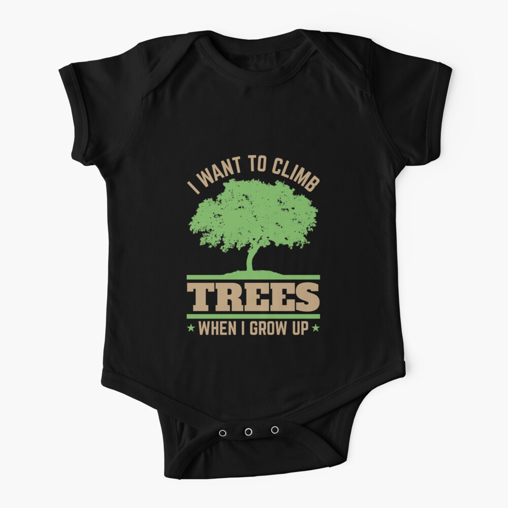 Arborist Arboriculture I Want To Climb Trees When I Grow Up Baby One-Piece