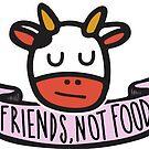 Friends, Not Food by Shayli Kipnis