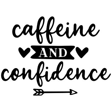 Caffeine And Confidence by JakeRhodes
