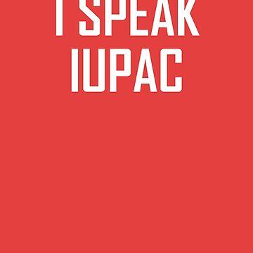 I Speak IUPAC- Funny Chemistry IUPAC Joke by the-elements
