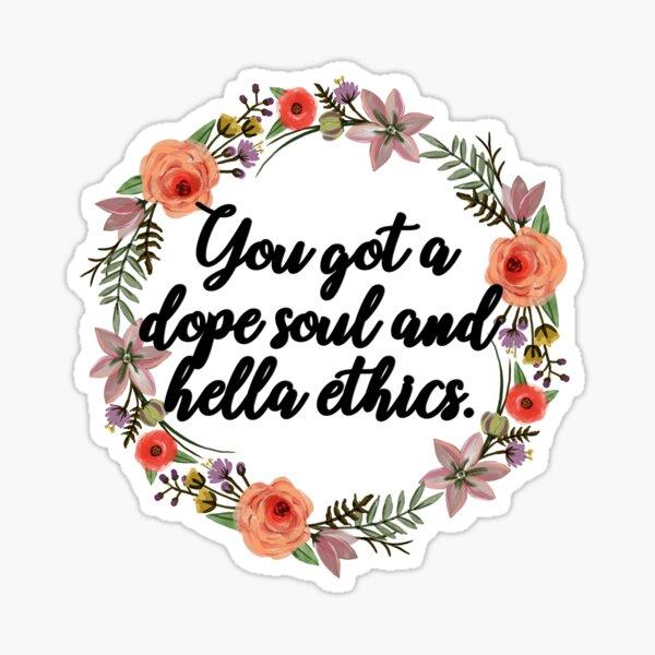 tu as une âme de dope et l'éthique hella Sticker