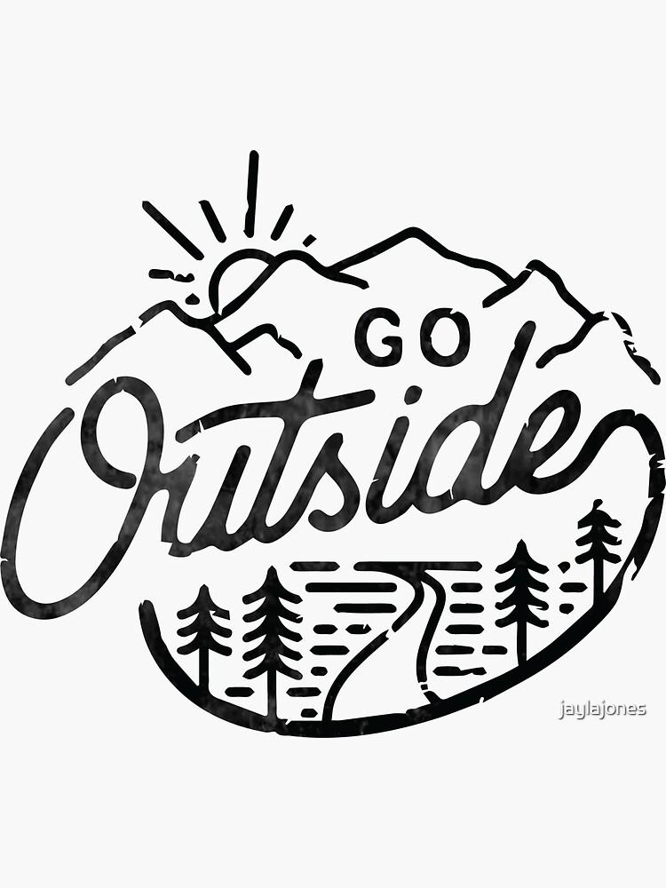 Go Outside  by jaylajones