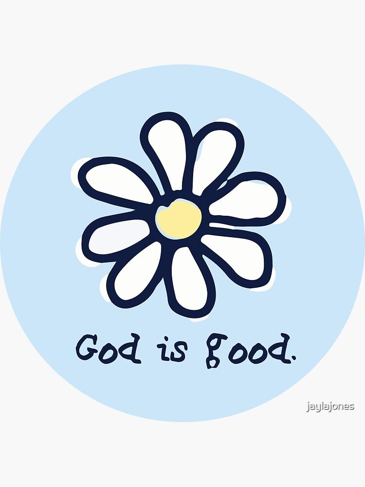 God is good by jaylajones