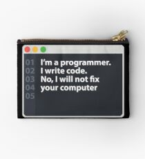 I'm a programmer and I will no fix your computer. Studio Pouch