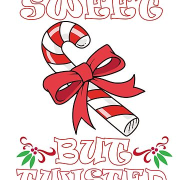 Cute Sweet But Twisted Christmas Candy Cane Holiday Design by tronictees