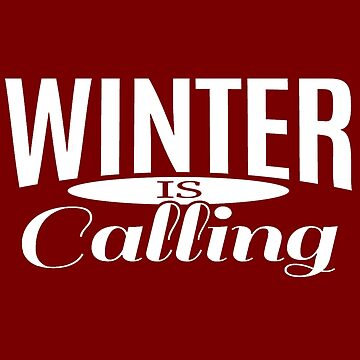 Winter Is Calling by iwaygifts