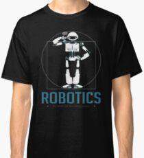 Robotics Engineer I Build Robots Classic T-Shirt