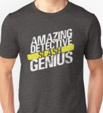 Amazing Detective SLASH Genius Unisex T-Shirt