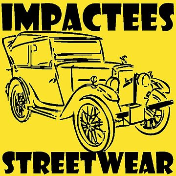 IMPACTEES STREETWEAR-CLASSIC CAR 101 by IMPACTEES