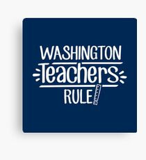 Washington Teachers Rule Canvas Print