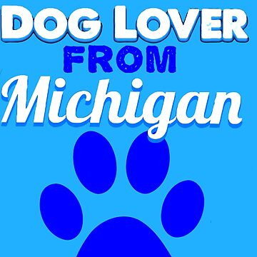Dog lover from Michigan by KaylinArt