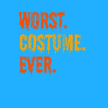 (tshirt) Worst Costume Ever (heavy weathered) by KaylinArt
