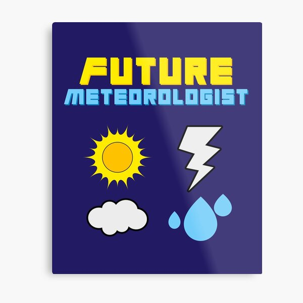 Future Meteorologist Weatherman Weather Metal Print