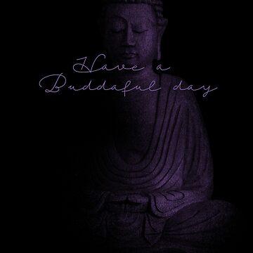 Have a Buddaful Day by SleeplessLady