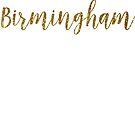 Birmingham Gold United Kingdom by TrevelyanPrints
