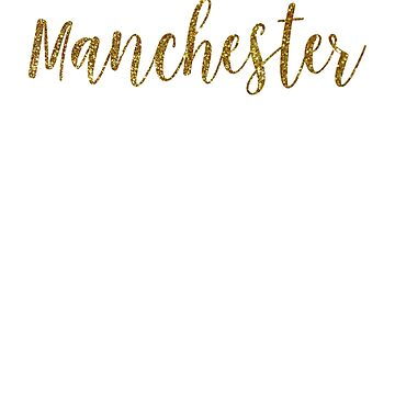 Manchester Gold United Kingdom by TrevelyanPrints