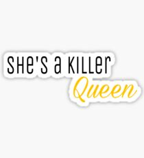 She's a killer queen- Queen Sticker