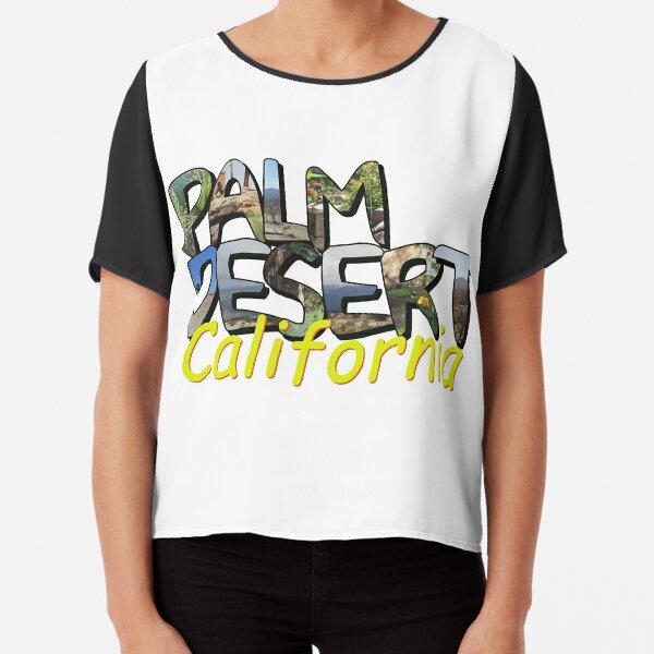 Big Letter Palm Desert California Chiffon Top