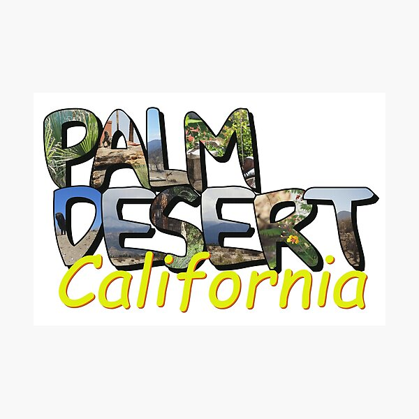Big Letter Palm Desert California Photographic Print